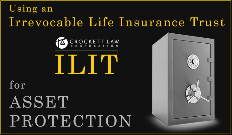Irrevocable Life Insurance Trusts for Asset Protection